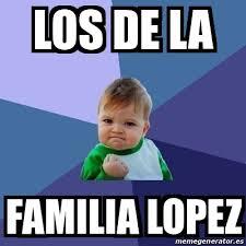 Lopez Meme - meme bebe exitoso los de la familia lopez 18685637