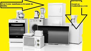 kitchen appliances brands top home appliances brands in india and kitchen appliances brands