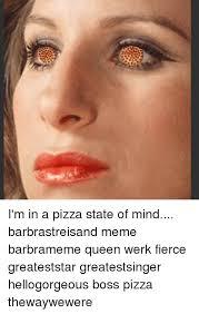Barbra Streisand Meme - 25 best memes about i love myself i love myself memes