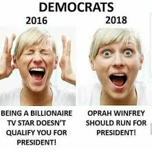 Oprah Winfrey Meme - democrats 2016 2018 oprah winfrey should run for president being a