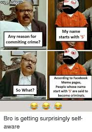 What Is S Meme - le judge my name starts with s any reason for commiting crime