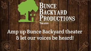 amp up bunce backyard theater u0026 let our voices be heard by bunce