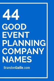 Wedding Venue Taglines 45 Good Event Planning Company Names Wedding Events