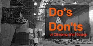 home design do s and don ts climbing wall do s and don ts climbing business journal