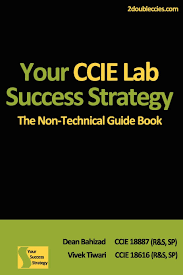 your ccie lab success strategy the non technical guidebook mr