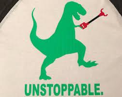 Unstoppable Dinosaur Meme - unstoppable t rex etsy