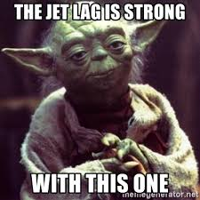Jet Lag Meme - the jet lag is strong with this one yoda star wars meme generator
