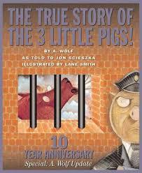 the true story of the 3 pigs by jon scieszka