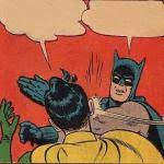Batman Slap Robin Meme Generator - batman slapping robin meme imgflip