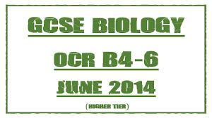 gcse biology revision ocr b4 6 higher tier june 2014 exam paper