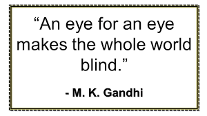 An Eye For An Eye Will Make The World Blind India U0027s Independence Nationalism U0026 Gandhi Ppt Download