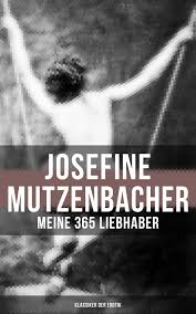 josefine mutzenbacher josefine mutzenbacher meine 365 liebhaber klassiker der erotik