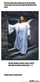 Easter Memes Jesus - resurrection of jesus by g33orge meme center