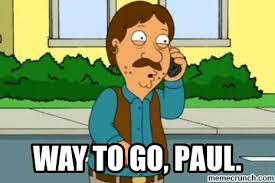 Way To Go Meme - to go paul
