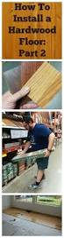 best 25 installing hardwood floors ideas on pinterest hardwood