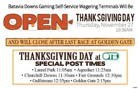11 27 thanksgiving day terminals open 14 2287 batavia downs