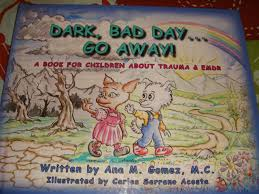 Bad Day Go Away A Book For Children Bad Day Go Away Carlos Acosta Gomez 9780979527401