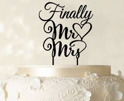 name cake toppers finally mr and mrs wedding cake topper personalized
