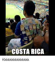 Costa Rica Meme - costa rica kkkkkkkkkkkkkkk costa rica meme on me me
