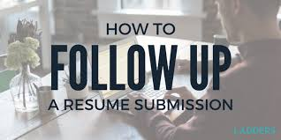 How To Send Resume Online by How To Follow Up A Resume Submission Ladders