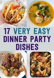 Easy Dinner Party Ideas For 12 17 Easy Recipes For A Dinner Party Easy Dinner Party Recipes