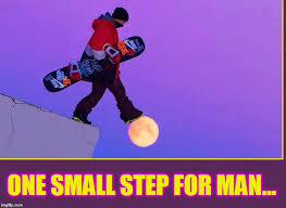 Snowboarding Memes - one giant step for snowboarders imgflip