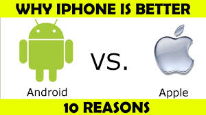 why androids are better than iphones 10 reasons why iphone is better than android