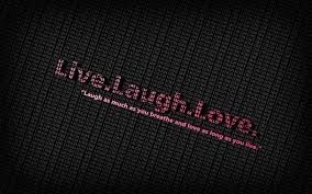 Live Laugh And Love by Hd 3d Motivational Wallpapers With Quotes Inspirational 3d Images