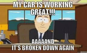 Broken Car Meme - car broken down quickmeme