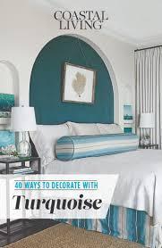 Coastal Living Bedroom Designs 52 Best Trending Toward Turquoise Images On Pinterest Beach