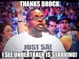 Undertaker Meme - memes online interaction memes online engaging memes engagement