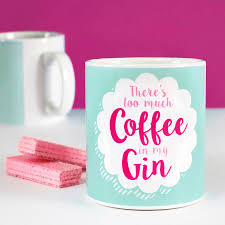 funny mug too much coffee in my gin by paper plane