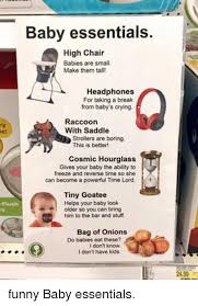 Baby Headphones Meme - baby essentials high chair babies are small make them tall