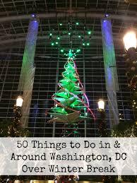 50 things to do in u0026 around washington dc over winter break