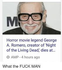 Creator Of Memes - horror movie legend george a romero creator of night of the living