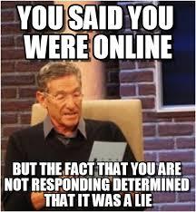 Online Memes - you said you were online maury lie detector meme on memegen