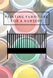 painting furniture for a baby nursery is it safe to paint a crib