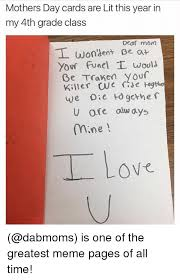 Mothers Day Funny Meme - mothers day cards are lit this year in my 4th grade class dear mom t