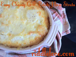 riddlelove easy cheesy gluten free ham u0026 potato strata recipe