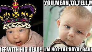 Child Memes - the best royal baby memes on the web