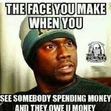 Money Memes - spending money funny kevin hart meme