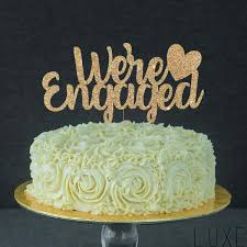 a and we re cake topper we re engaged topper for engagement shower bridal party