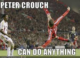 Peter Crouch Meme - peter crouch can do anything image gallery know your meme