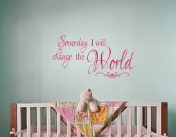 someday you will change the world wall decal quote decal zoom