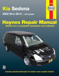 kia sedona 02 14 haynes repair manual haynes manuals