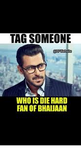 Tag Someone Who Memes - tag someone bf website who is die hard fan of bhaijaan meme on me me