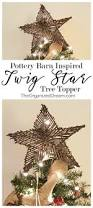 Pottery Barn Tree Pottery Barn Inspired Twig Star Tree Topper The Organized Dream