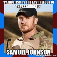 Samuel Johnson Meme - patriotism is the last refuge of the scoundrel samuel johnson