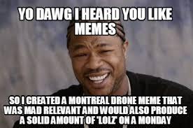 Meme Generator Yo Dawg - meme creator yo dawg i heard you like memes so i created a