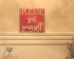 Funny Home Decor Signs Seat Yourself Wood Etsy